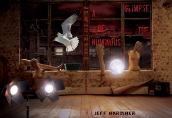 A Glimpse of the Numinous - Geff Gardiner