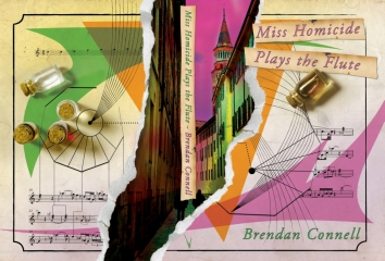 Miss Homicide Plays the Flute by Brendan Connell